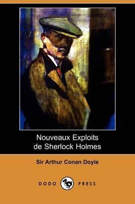 Nouveaux Exploits de Sherlock Holmes (Dodo Press) by Arthur Conan Doyle image
