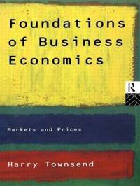 Foundations of Business Economics by Harry Townsend image