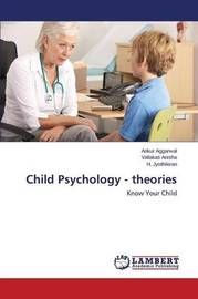 Child Psychology - Theories by Aggarwal Ankur