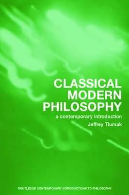 Classical Modern Philosophy by Jeffrey Tlumak image