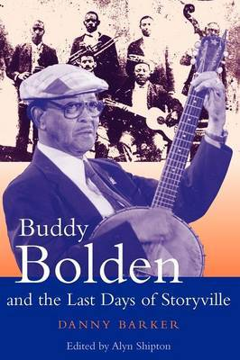 Buddy Bolden and the Last Days of Storyville by Danny Barker image