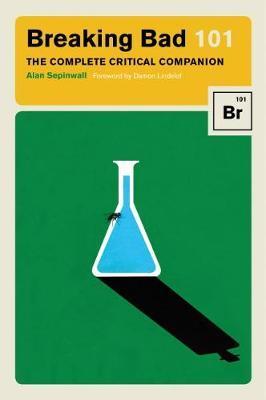 Breaking Bad 101 by Alan Sepinwall