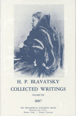 Collected Writings of H. P. Blavatsky, Vol. 8 by H.P. Blavatsky