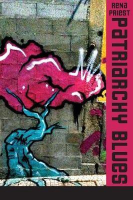 Patriarchy Blues by Rena Priest