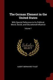 The German Element in the United States by Albert Bernhardt Faust image