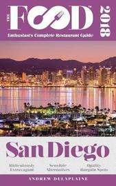 San Diego - 2018 - The Food Enthusiast's Complete Restaurant Guide by Andrew Delaplaine