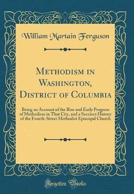 Methodism in Washington, District of Columbia by William Martain Ferguson image