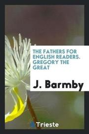 The Fathers for English Readers. Gregory the Great by J Barmby image
