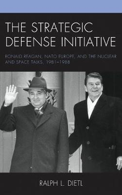 The Strategic Defense Initiative by Ralph L Dietl image