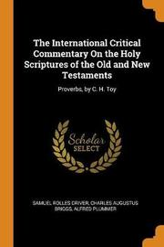 The International Critical Commentary on the Holy Scriptures of the Old and New Testaments by Samuel Rolles Driver