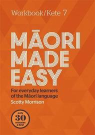 Maori Made Easy Workbook 7/Kete 7 by Scotty Morrison image
