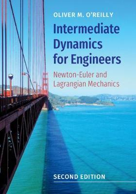 Intermediate Dynamics for Engineers by Oliver M. O'Reilly