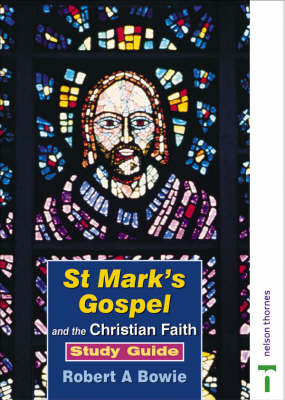 St Mark's Gospel and the Christian Faith Study Guide: Specification A Option 1C: Study Guide by Bob Bowie image