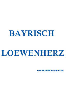 Bayrisch Loewenherz by Paulus Dialektus image