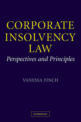 Corporate Insolvency Law: Perspectives and Principles by Vanessa Finch image