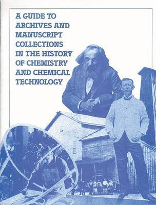 Guide to Archives and Manuscript Collections in the History of Chemistry and Chemical Technology by George D. Tselos image