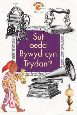 Sut Oedd Bywyd Cyn Trydan? by Carolyn Scrace