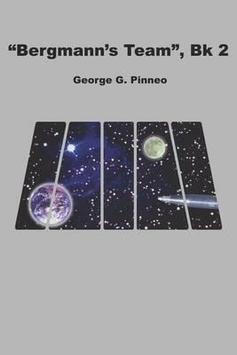 """Bergmann's Team"": bk.2 by George G. Pinneo"