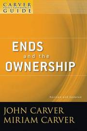 Ends and the Ownership by John Carver