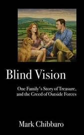 Blind Vision by Mark Chibbaro