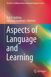 Aspects of Language and Learning by M.A.K. Halliday
