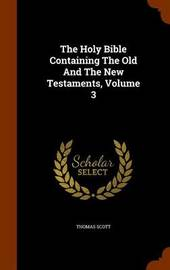 The Holy Bible Containing the Old and the New Testaments, Volume 3 by Thomas Scott image