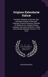 Origines Kalendariae Italicae by Edward Greswell image