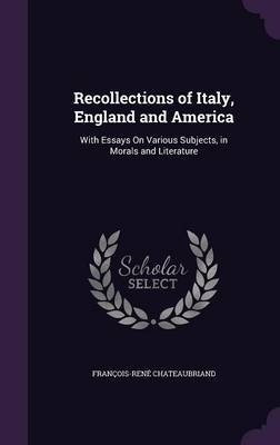 Recollections of Italy, England and America by Francois Rene Chateaubriand image