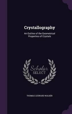 Crystallography by Thomas Leonard Walker image