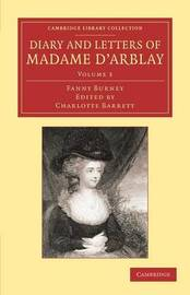 Cambridge Library Collection - Literary Studies Diary and Letters of Madame d'Arblay: Volume 3 by Fanny Burney