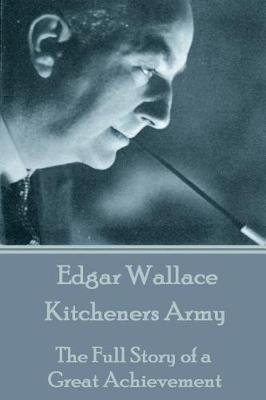 Edgar Wallace - Kitcheners Army by Edgar Wallace