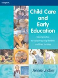 Child Care and Early Education by Jennie Lindon image