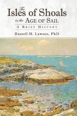 The Isles of Shoals in the Age of Sail by Russell M Lawson image