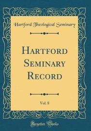 Hartford Seminary Record, Vol. 8 (Classic Reprint) by Hartford Theological Seminary image