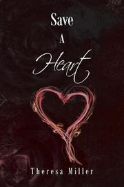Save a Heart by Theresa Miller
