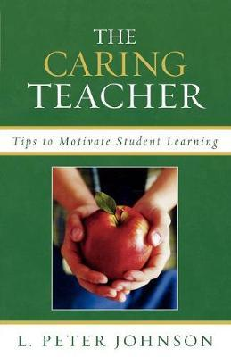 The Caring Teacher by Peter L. Johnson