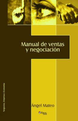Manual de Ventas y Negociacisn by Angel Mateo image