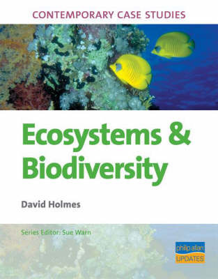 Ecosystems and Biodiversity by David Holmes