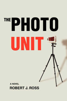 The Photo Unit by Robert J Ross