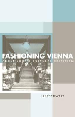 Fashioning Vienna by Janet Stewart