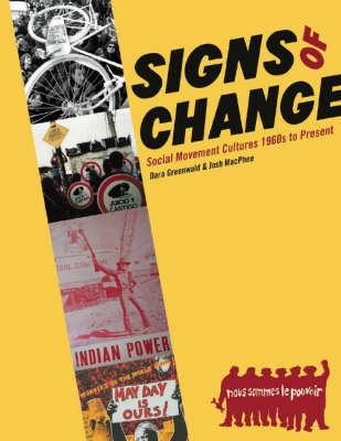 Signs of Change: Social Movement Culture 1960s to Present by Josh MacPhee