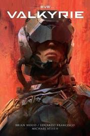 Eve: Valkyrie by Brian Wood