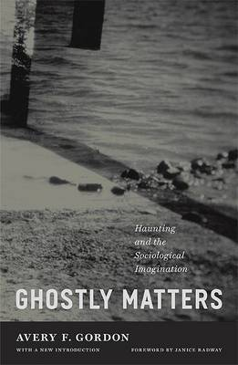 Ghostly Matters by Avery F. Gordon