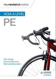 My Revision Notes: AQA A-level PE by Sue Young