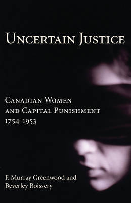 Uncertain Justice by F.Murray Greenwood
