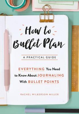How to Bullet Plan by Rachel Wilkerson Miller image