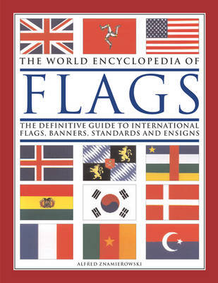 The World Encyclopedia of Flags by Alfred Znamierowski image