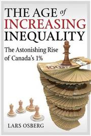 The Age of Increasing Inequality by Lars Osberg
