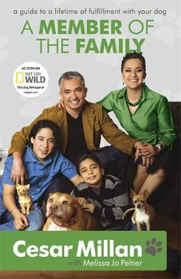 A Member of the Family: Cesar Millan's Guide to a Lifetime of Fulfillment with Your Dog by Cesar Millan image