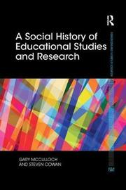 A Social History of Educational Studies and Research by Gary McCulloch